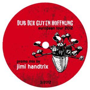 """Dub Der Guten Hoffnung """"Tour Mix 2012"""" (03/2012)"""