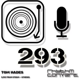 Techno Music   Rhythm Converted Podcast 293 with Tom Hades (Live from Steam Club - Athens)