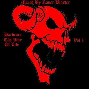 Hardcore The Way Of Life Vol.1 Mixed By Raver Blaster