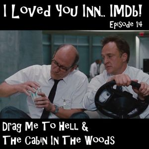 Episode 14 - Drag Me To Hell & Cabin In The Woods ft. Leon