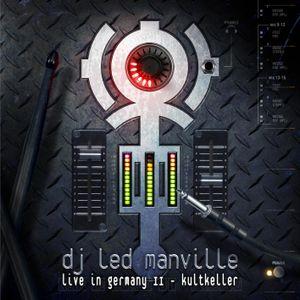 DJ Led Manville - Live In Germany II - Kultkeller (ND Edition Act 2/2 2012)