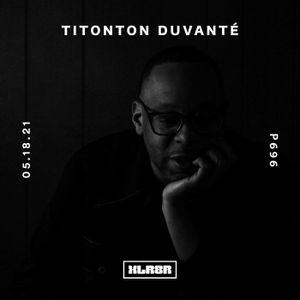 XLR8R Podcast 696: Titonton Duvante