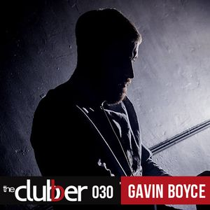 The Clubber Mix 030 - Gavin Boyce