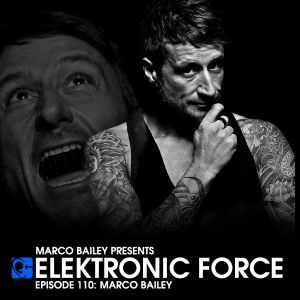 Elektronic Force Podcast 110 with Marco Bailey