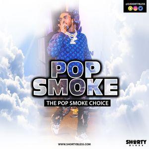 @DJShortyBless - The Pop Smoke Choice