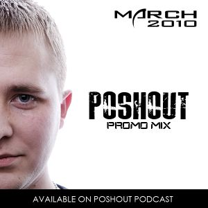 Poshout - March 2010 Promo Mix