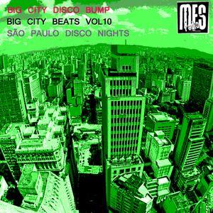 Big City Disco Bump - Big City Beats Vol.10