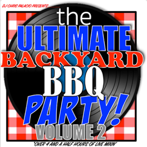 45 Hrs Of Live Mixin THE ULTIMATE BACKYARD BBQ PARTY MUSIC PART 2 Clean