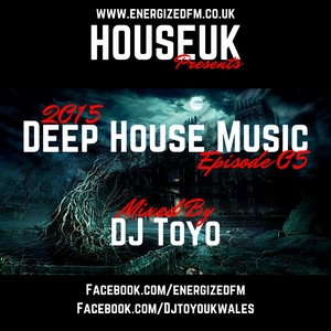 DJ Toyo - Deep House Music 2015 Episode 05