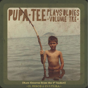 Pupa-Tee Plays Oldies Volume Tre (July 2011)