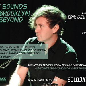 THE SOUNDS OF BROOKLYN & BEYOND EPISODE 120 HOSTED BY ERIK DEUTSCH