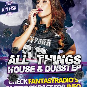 All Things House & Dubstep With Jon Fisk - March 06 2020 www.fantasyradio.stream