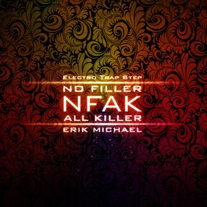 NFAK: No Filler All Killer (Trap & Electro House)