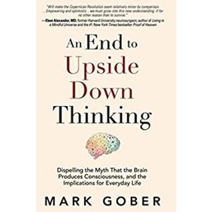 An End to Upside Down Thinking: Mark Gober