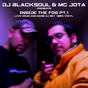 Dj BlackSoul & MC Jota presents: Inside The Fog pt.1 - DNB Dj Set