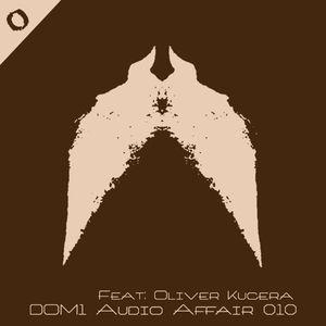 Audio Affair Broadcast 010 - Feat Oliver Kucera
