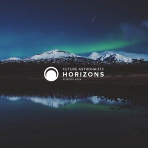 Future Astronauts Horizons - #024 [28.10.18]