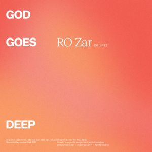 God Goes Deep - RO Zar - September 2018
