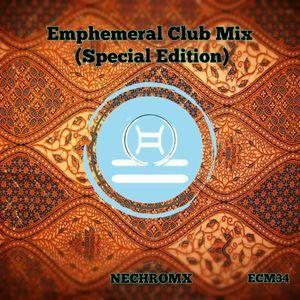 Emphemeral Club Mix 34 (Special Edition)