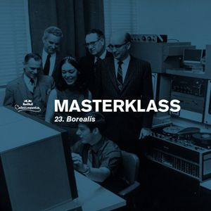 Masterklass #23 : A Walk Through A Decade Of House by Borealis