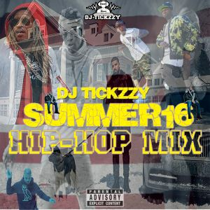 HIP-HOP-R&B (SUMMER 16 )BY DJ @TICKZZYY