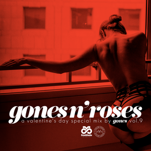 GONES N' ROSES VOL.9 (A Valentine's Day Special Mix)