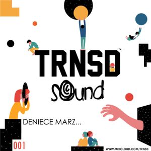 TRNSD Sound Session 001 - Deniece Marz...