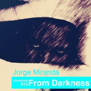 Jorge Miranda - From Darkness (Cloudcast 013)