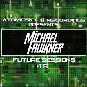 Future Sessions - Michael Faulkner