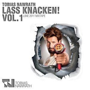 Tobias Nawrath - Lass Knacken! Vol. 1 (June 2011 Mixtape)