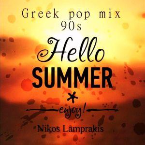 Greek Pop Mix 90s*Hello Summer*Nick Lamprakis* Andromeda net studio Athens