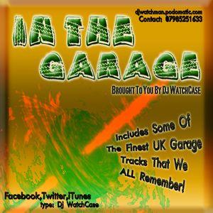 In The Garage - By Dj WatchCase