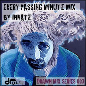 Innate - Every Passing Minute :: Drawn Mix Series 003