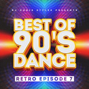 """Retro Episode 7 """"Best of 90's Dance"""""""