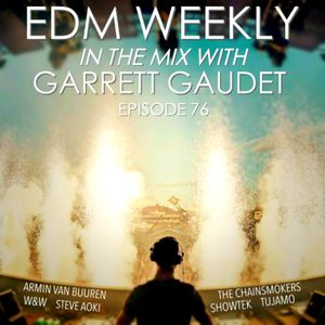 EDM Weekly Episode 76