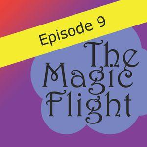 The Magic Flight Episode 9 (February 2013)