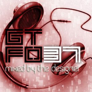 GTFO 037 - mixed by The Designer - Get The Funk Out