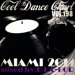 COOL DANCE CHART VOL.198 (BEST IN MIAMI 2014)