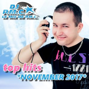 LE MIX DE PMC *TOP HITS NOVEMBER 2017*
