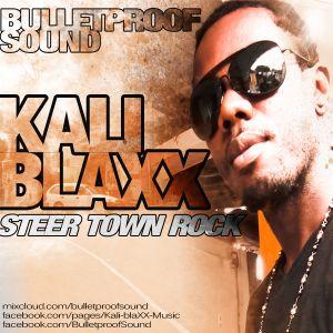 Kali Blaxx ls. Bulletproof Sound - Steer Town Rock - The Mixtape