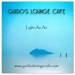 Guido's Lounge Cafe Broadcast 0239 Light As Air (20160930)