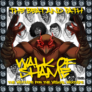 The Mixtape for the Visual Mixtape - Walk of Shame Soundtrack - Mixed by Mr. Fantasma