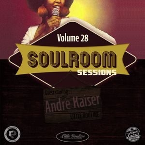 Soul Room Sessions Volume 28 | ANDRE KAISER | Little Routine | Germany