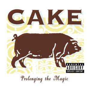 "Cake's ""Prolonging The Magic"""