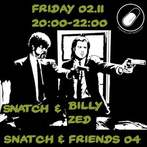 SNATXH PILLSRADIO S02E14 SNATCH & FRIENDS : BILLY ZED