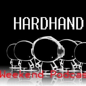 Dj HardHand Present's - Weekend Podcast 06