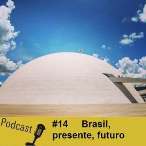 #14 Brasil, presente, futuro - Os Meus Descobrimentos