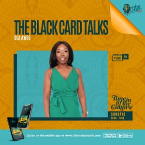 The Black Card Talks (Sun 2p-3p GMT) - 04.04.2021 - TribeUrbanRadio