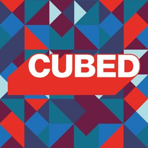 Cubed - Friday 8th September 2017