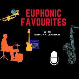Euphonic Favourites #001 - feat. Tommy Smith & David Lyttle